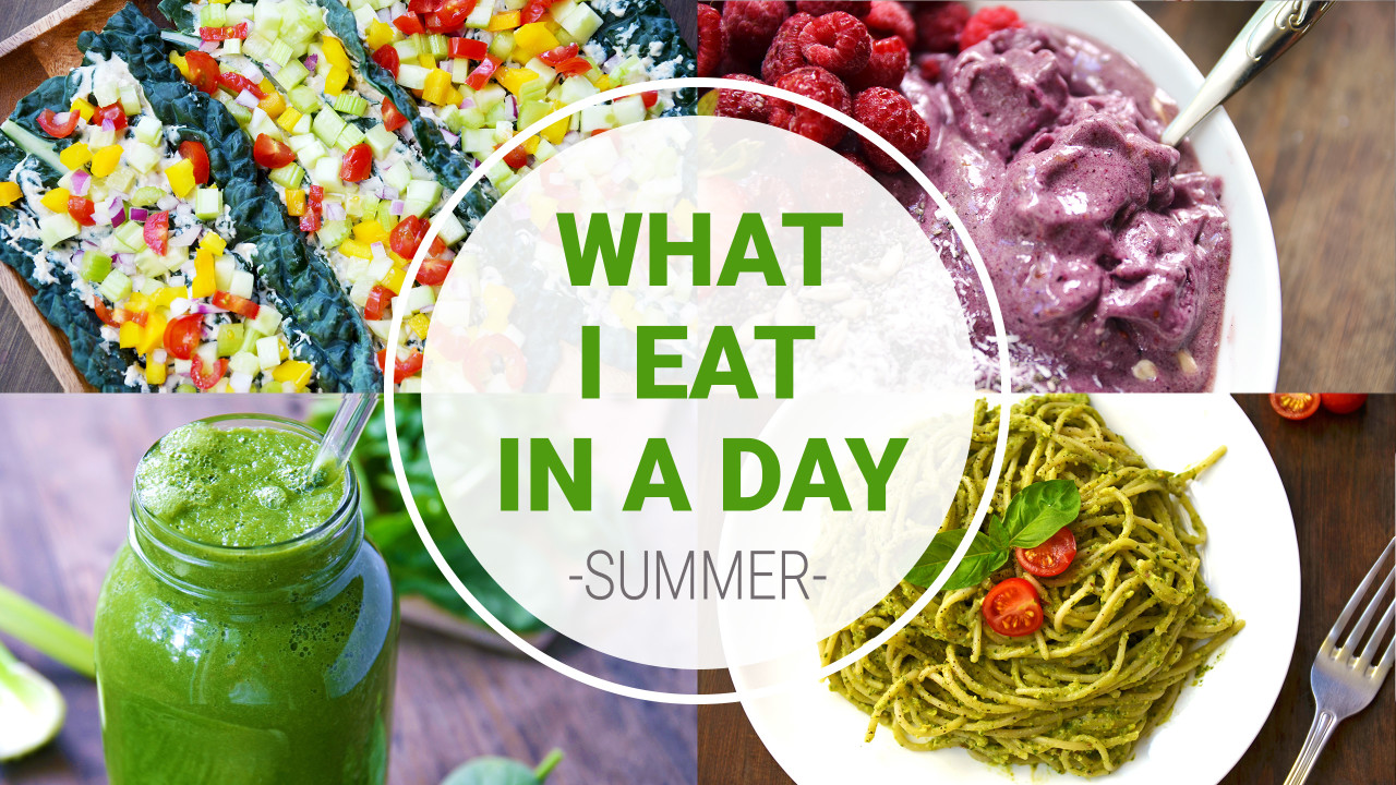 What I Eat In A Day {SUMMER} | HEALTHY + VEGAN